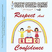 Bobby Susser: Bobby Susser Songs for Children: Respect and Confidence