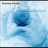 Tommy Smith (Saxophone): Blue Smith