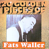 Fats Waller: 20 Golden Pieces of Fats Waller