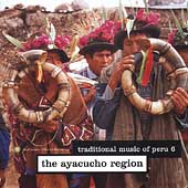 Various Artists: Traditional Music of Peru, Vol. 6: The Ayacucho Region