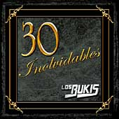 Los Bukis: 30 Inolvidables