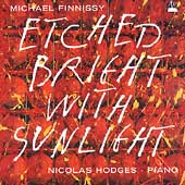 Finnissy - Etched Bright with Sunlight / Nicolas Hodges