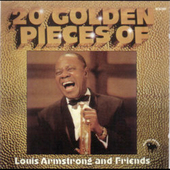 Louis Armstrong: 20 Golden Pieces of Louis Armstrong & Friends