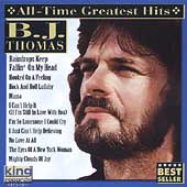 B.J. Thomas: All Time Greatest Hits [King]
