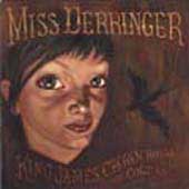 Miss Derringer: King James, Crown Royal and a Colt 45