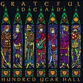 Grateful Dead: Hundred Year Hall: 4-26-72