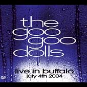 Goo Goo Dolls: Live in Buffalo: July 4, 2004
