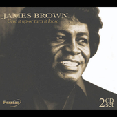 James Brown: Give It Up or Turn It Loose