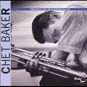 Chet Baker (Trumpet/Vocals/Composer): The Best of Chet Baker Plays
