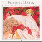 Rosemary Clooney: Everything's Coming Up Rosie