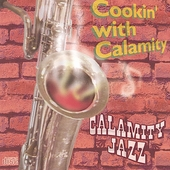 Calamity Jazz: Cookin' with Calamity