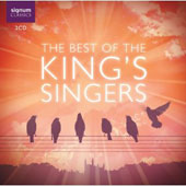 The Best of the King's Singers - Music by Kodaly, Gibbons, Byrd, Sibelius, Whitacre, Bennett, Lennon, et al. / King's Singers