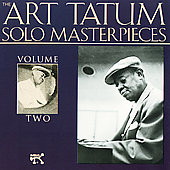 Art Tatum: The Art Tatum Solo Masterpieces, Vol. 2