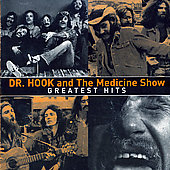 Dr. Hook/Dr. Hook & the Medicine Show: Greatest Hits [Sony International]