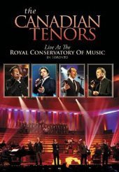 The Canadian Tenors: Live at The Royal Conservatory of Music Toronto [DVD]