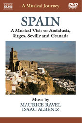 Musical Journey: Spain. A visit to Andalusia, Sitges, Seville & Granada - music by Ravel and Albeniz / Slovak Radio SO, Kenneth Jean, Gerald Garcia [DVD]
