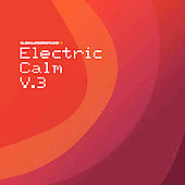 Various Artists: Electric Calm, Vol. 3