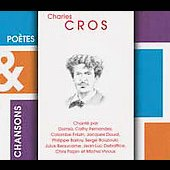 Colombe Frézin/Cathy Fernandez/Damia/Charles Cros: Poetes & Chansons: Charles C