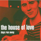 The House of Love: Days Run Away
