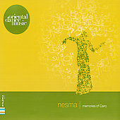 Nesma/Cairo Arabic Music Ensemble: Memories Of Cairo *
