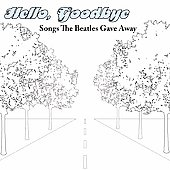 Various Artists: Hello, Goodbye: Songs the Beatles Gave Away