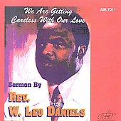 Rev. W. Leo Daniels: We Are Getting Careless with Our Love [Jewel]
