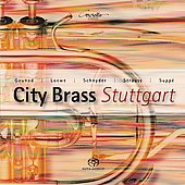 Schnyder, Strauss, Loewe, Gounod, Suppe / City Brass Stuttgart