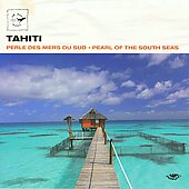 Various Artists: Tahiti: Perle des Mers du Sud (Pearl of the South Seas)
