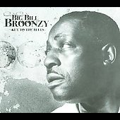 Big Bill Broonzy: Key to the Blues [Digipak]