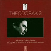 Theodorakis: Axion Esti; Canto  General; Liturgie Nr. 2; Sinfonie Nr. 3; Sadduz&#228;ar-Passion