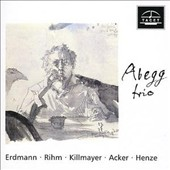 Abegg Trio plays Erdmann, Rihm, Killmayer, Acker, Henze