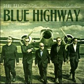 Blue Highway: Some Day: The Fifteenth Anniversary Collection