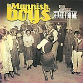 Mannish Boys/Mannish Boys: Shake for Me