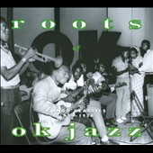 OK Jazz Band: Roots of OK Jazz: Congo Classics 1955-1956 [Digipak]