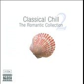 Classical Chill, Vol. 2: Romantic