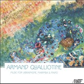 Armand Qualliotine: Music for Vibraphone, Marimba & Piano