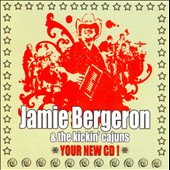 Jamie Bergeron & the Kickin' Cajuns: Your New CD