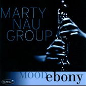 Marty Nau Group: Mood Ebony *