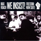 Max Roach: We Insist: Freedom Now Suite [Bonus Tracks]