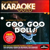 Karaoke: Karaoke Gold: In the Style of Goo Goo Dolls