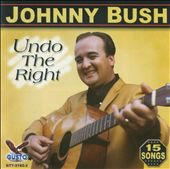 Johnny Bush: Undo the Right
