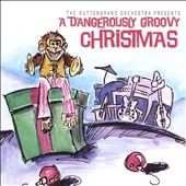 The Outtengrand Orchestra: A Dangerously Groovy Christmas