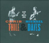 Chris Thile/Michael Daves: Sleep with One Eye Open