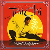 Ken Davis: Tai Chi: Mind Body Spirit
