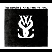 While She Sleeps: The  North Stands for Nothing [Digipak]