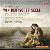 Hans Pfitzner: Von deutscher Seele (Of German Soul) / Kringelborn, Stutzmann, Ventris, Holl