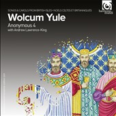Wolcum Yule / Anonymous 4, Andrew Lawrence-King