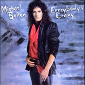 Michael Bolton: Everybody's Crazy