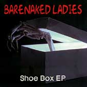 Barenaked Ladies: Shoe Box EP [EP]