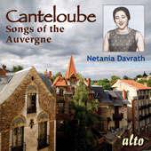 Canteloube: Songs of the Auvergne / Netalia Davrath, soprano